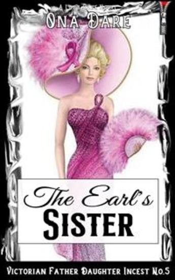 The Earl's Sister - Victorian Father Daughter Incest No5 - cover