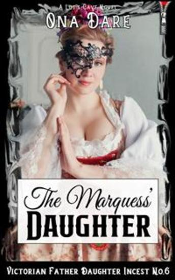 The Marquess' Daughter - Victorian Father Daughter Incest No6 - cover