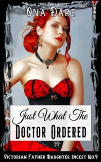 Just What The Doctor Ordered - Victorian Father Daughter Incest No9 - cover