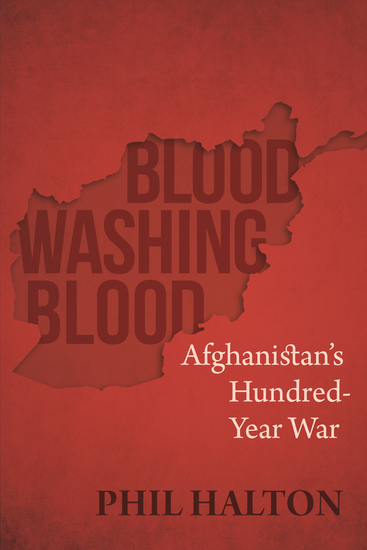 Blood Washing Blood - Afghanistan's Hundred-Year War - cover