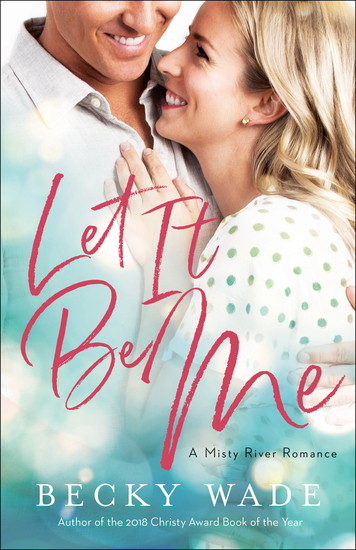 Let It Be Me (Misty River Romance A Book #2) - cover