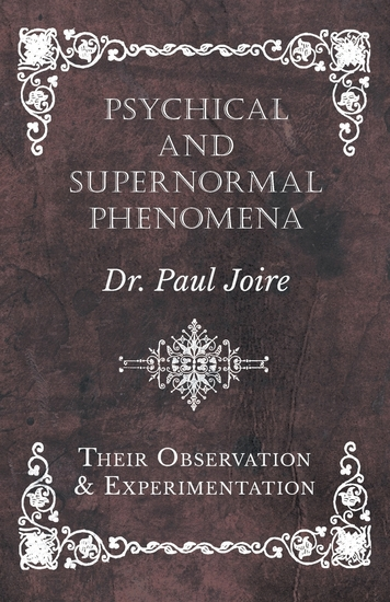 Psychical and Supernormal Phenomena - Their Observation and Experimentation - cover