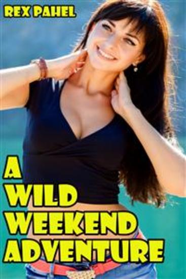 A Wild Weekend Adventure - cover