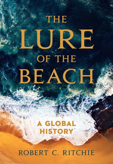 The Lure of the Beach - A Global History - cover