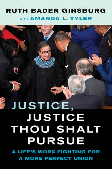 Justice Justice Thou Shalt Pursue - A Life's Work Fighting for a More Perfect Union - cover