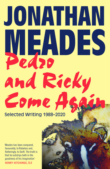 Pedro and Ricky Come Again - Selected Writing 1988–2020 - cover