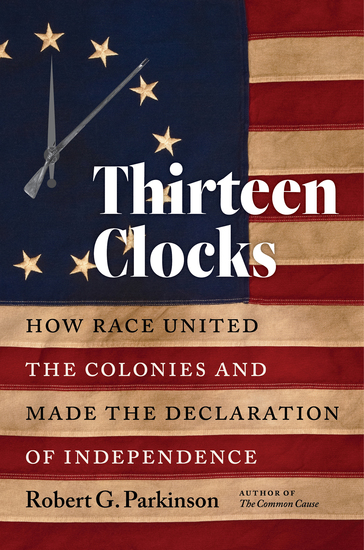Thirteen Clocks - How Race United the Colonies and Made the Declaration of Independence - cover