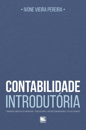 Contabilidade Introdutória - Fundamentos Conceituais da Contabilidade Teoria das Contas Operações com Mercadorias Folha de Pagamento - cover