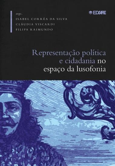 Representação política e cidadania no espaço da lusofonia (séculos XIX e XX) - cover