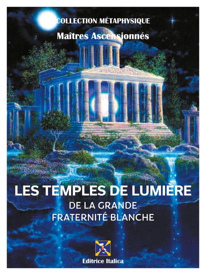 Les Temples de Lumière de la Grande Fraternité Blanche - cover