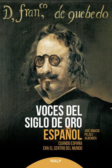 Voces del siglo de oro español - Cuando España era el centro del mundo - cover