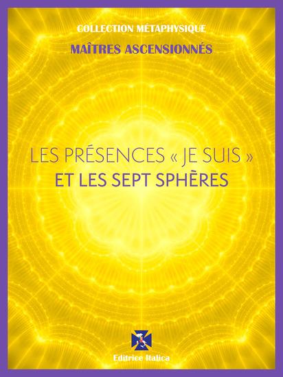 """Les Présences """" Je Suis """" et les Sept Sphères - cover"""