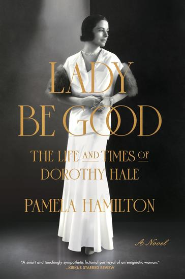 Lady Be Good - The Life and Times of Dorothy Hale - cover