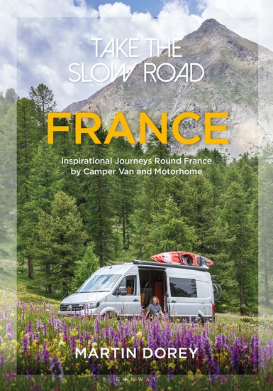 Take the Slow Road: France - Inspirational Journeys Round France by Camper Van and Motorhome - cover