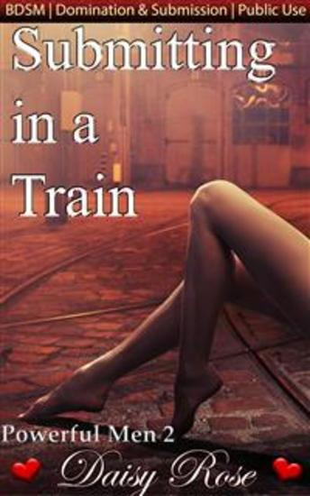 Submitting In A Train - Book 2 of 'Powerful Men' - cover
