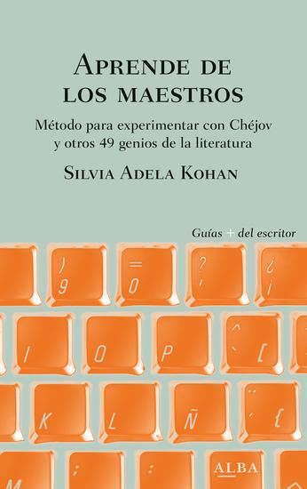 Aprende de los maestros - Método para experimentar con Chéjov y otros 49 genios de la literatura - cover