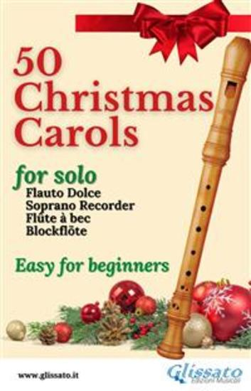 50 Christmas Carols for solo Soprano Recorder - Easy for Beginners - cover