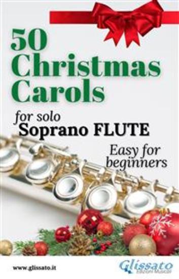 50 Christmas Carols for solo Soprano Flute - Easy for Beginners - cover
