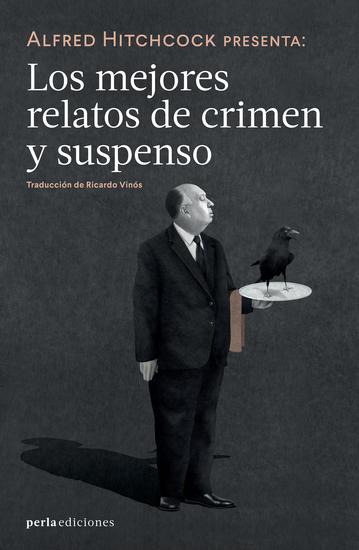 Alfred Hitchcock presenta: Los mejores relatos de crimen y suspenso - cover
