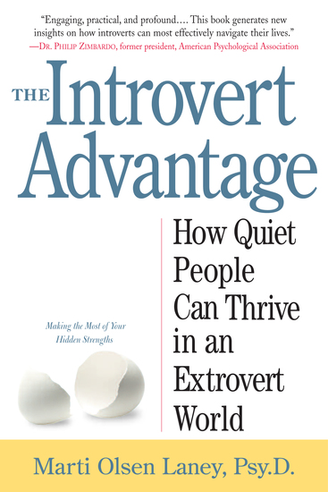 The Introvert Advantage - Making the Most of Your Inner Strengths - cover
