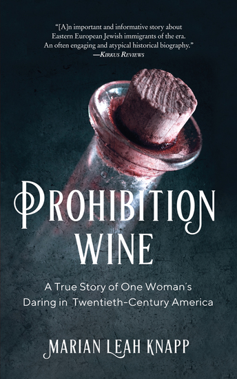 Prohibition Wine - A True Story of One Woman's Daring in Twentieth-Century America - cover