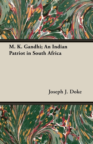 M K Gandhi; An Indian Patriot in South Africa - cover