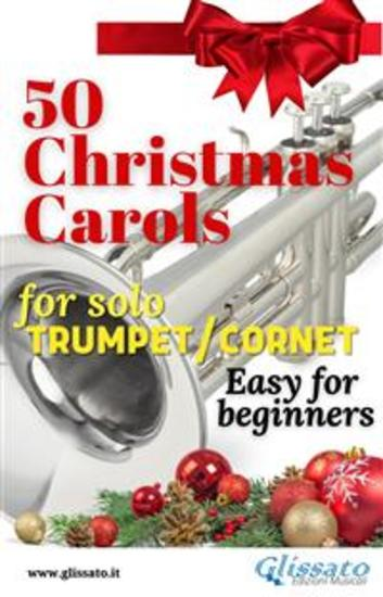 50 Christmas Carols for solo Trumpet Cornet - Easy for beginners - cover