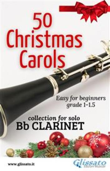 50 Christmas Carols for solo Bb Clarinet - Easy for Beginners - cover
