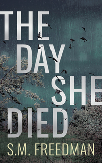 Read The Day She Died by S.M. Freedman