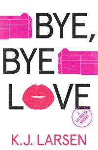 Bye Bye Love - A Cat DeLuca Mystery