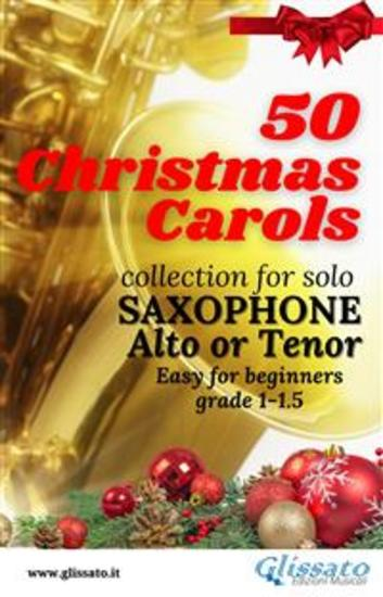 50 Christmas Carols for solo Saxophone - Easy for Beginners - cover