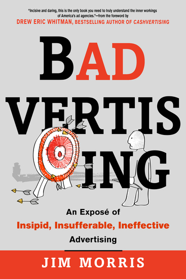 Badvertising - An Expose of Insipid Insufferable Ineffective Advertising - cover