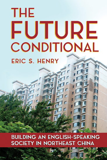 The Future Conditional - Building an English-Speaking Society in Northeast China - cover