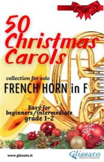 50 Christmas Carols for solo French Horn in F - Easy for Beginners Intermediate - cover
