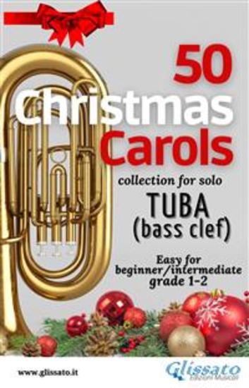50 Christmas Carols for solo Tuba - Easy for Beginner Intermediate - cover