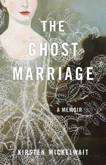 The Ghost Marriage - A Memoir - cover