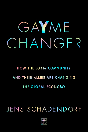 GaYme Changer - How the LGBT+ community and their allies are changing the global economy - cover