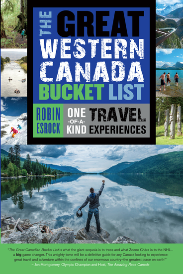 The Great Western Canada Bucket List - One-of-a-Kind Travel Experiences - cover