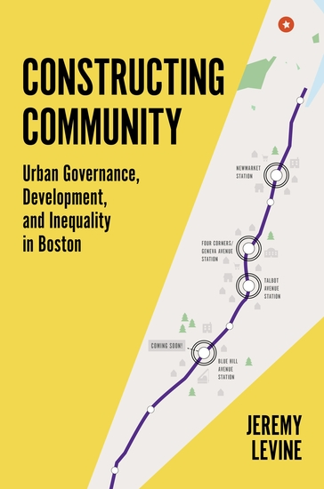 Constructing Community - Urban Governance Development and Inequality in Boston - cover