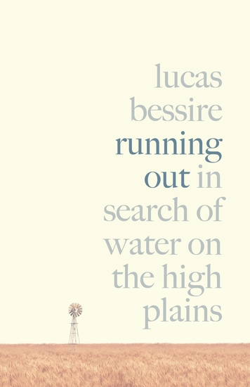 Running Out - In Search of Water on the High Plains - cover