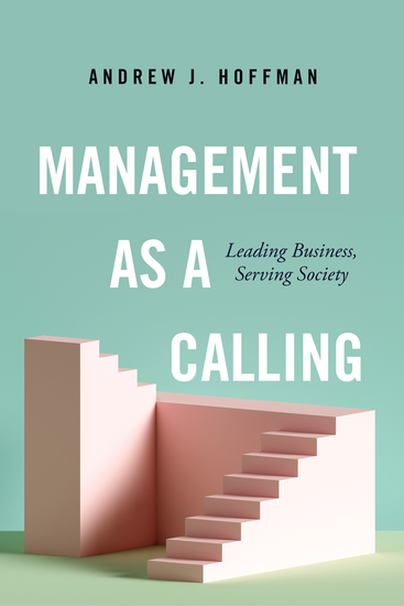 Management as a Calling - Leading Business Serving Society - cover