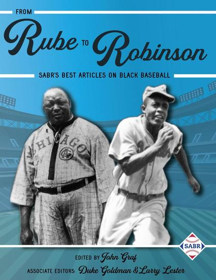 From Rube to Robinson - SABR's Best Articles on Black Baseball - cover