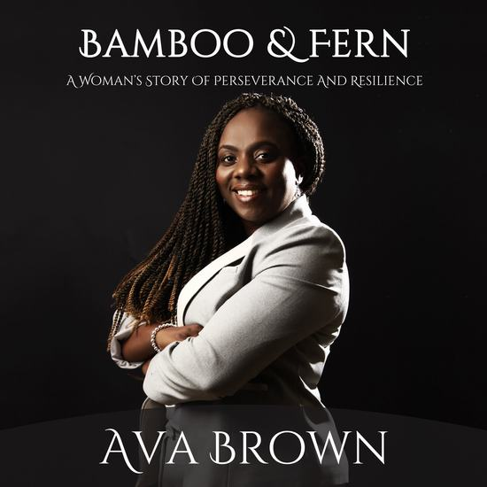 Bamboo & Fern - A Woman's Story of Resilience - cover