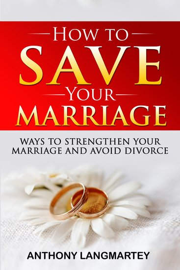 How to Save Your Marriage - Ways to Strengthen Your Marriage and Avoid Divorce - cover
