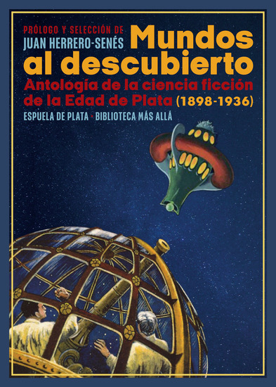 Mundos al descubierto - Antología de la ciencia ficción de la Edad de Plata (1898-1936) - cover