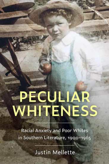 Peculiar Whiteness - Racial Anxiety and Poor Whites in Southern Literature 1900-1965 - cover