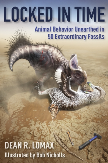 Locked in Time - Animal Behavior Unearthed in 50 Extraordinary Fossils - cover