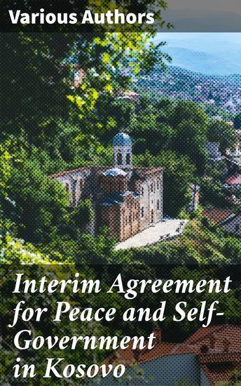 Interim Agreement for Peace and Self-Government in Kosovo - cover