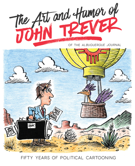 The Art and Humor of John Trever - Fifty Years of Political Cartooning - cover