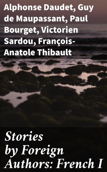 Stories by Foreign Authors: French I - cover